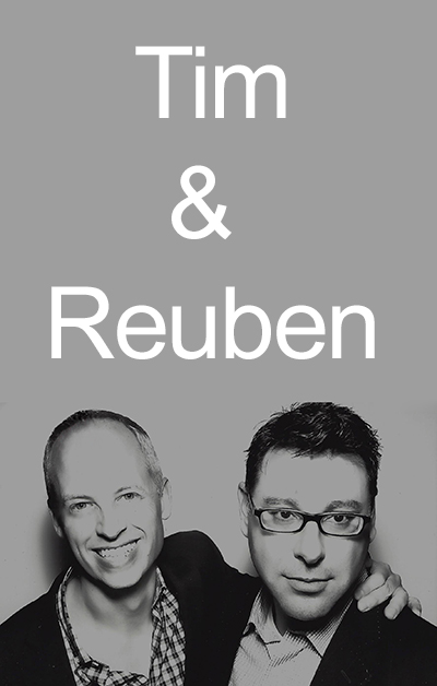 Tim and Reuben